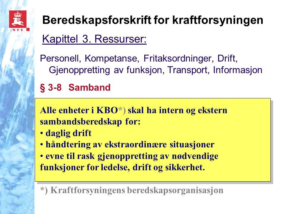 Beredskapsforskrift for kraftforsyningen Kapittel 3. Ressurser: