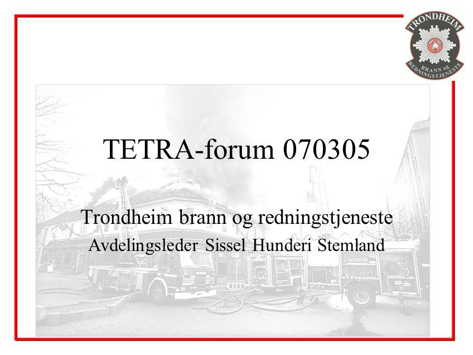 TETRA-forum 070305 Trondheim brann og redningstjeneste