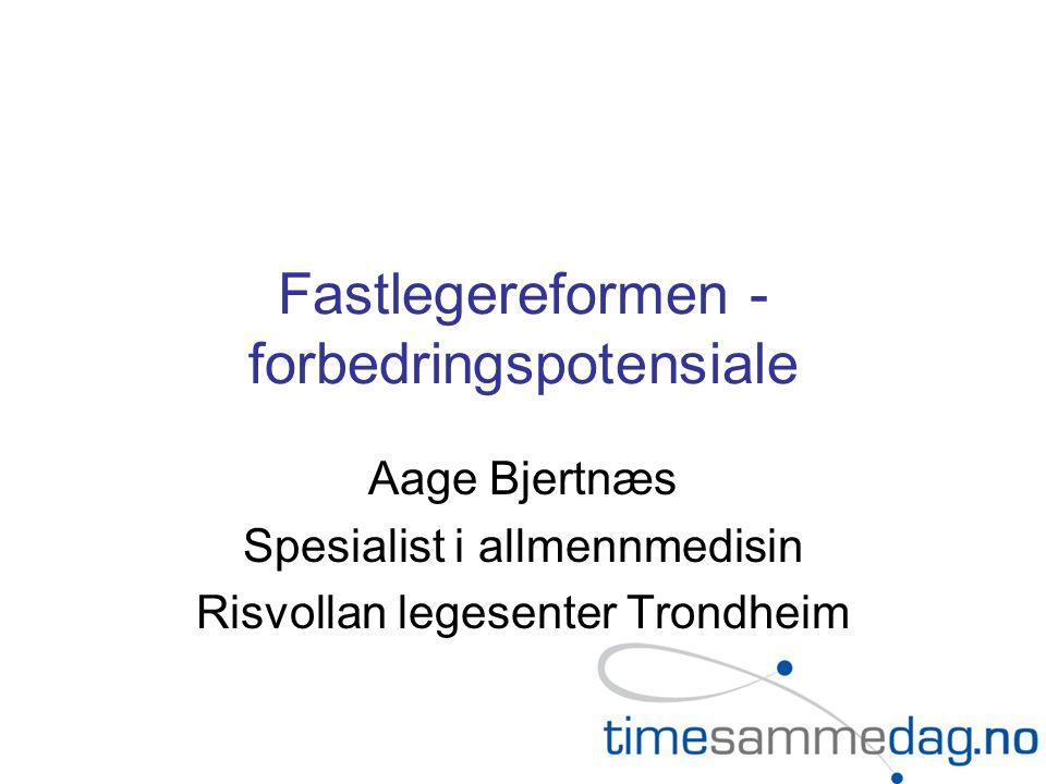 Fastlegereformen - forbedringspotensiale