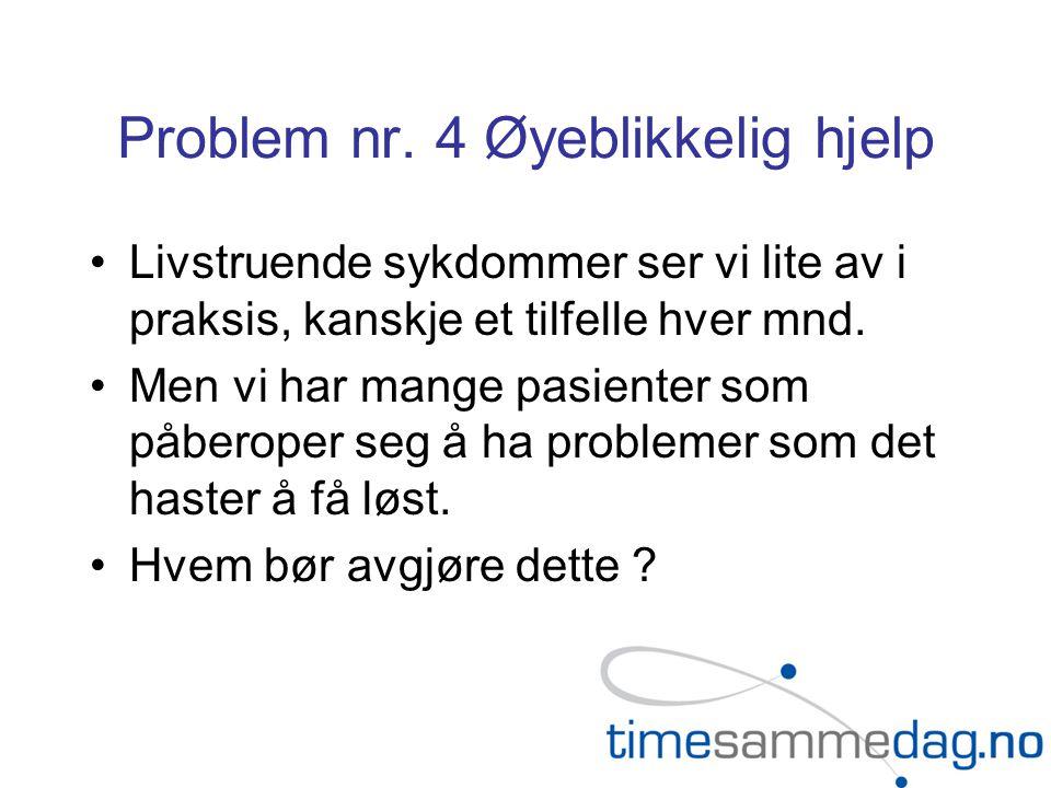 Problem nr. 4 Øyeblikkelig hjelp
