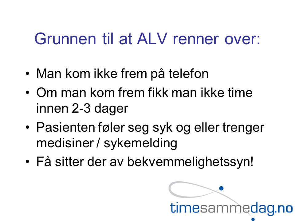 Grunnen til at ALV renner over: