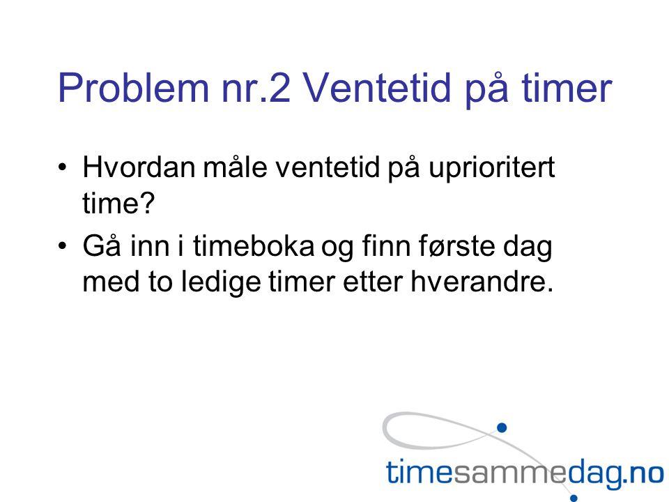 Problem nr.2 Ventetid på timer