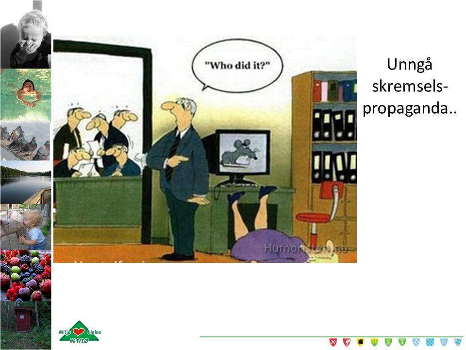 Unngå skremsels-propaganda..