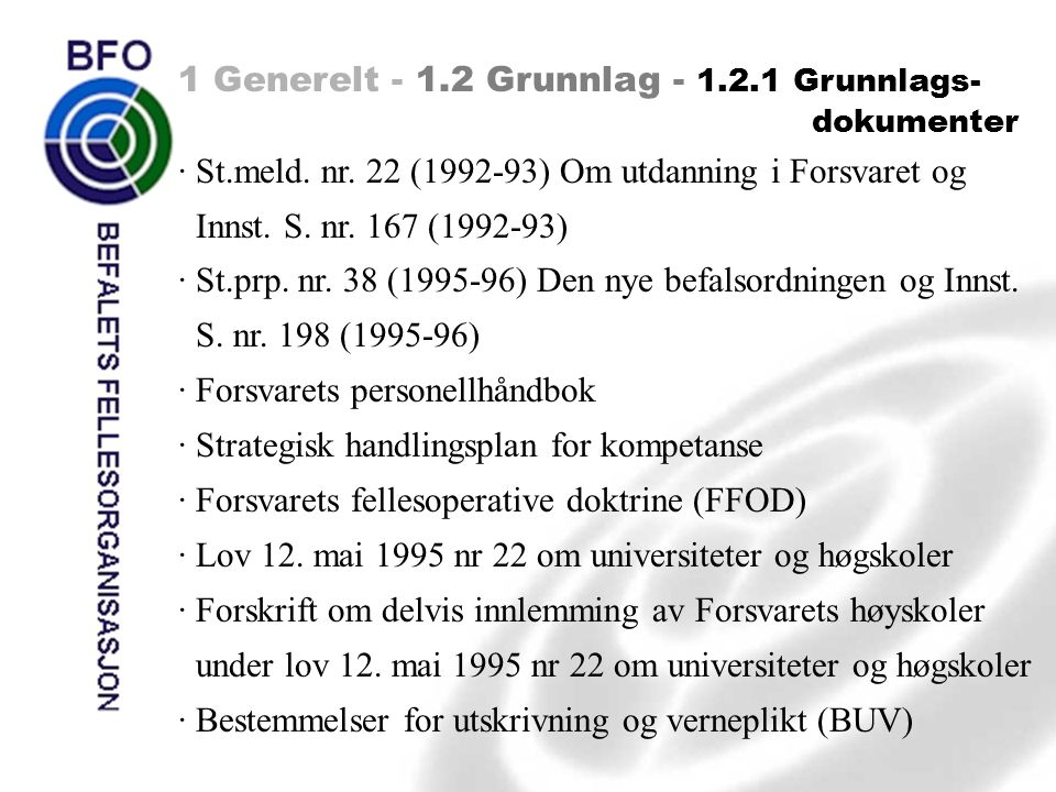1 Generelt - 1.2 Grunnlag - 1.2.1 Grunnlags- dokumenter