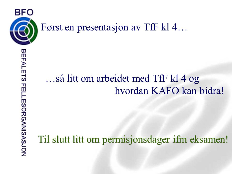 Først en presentasjon av TfF kl 4…