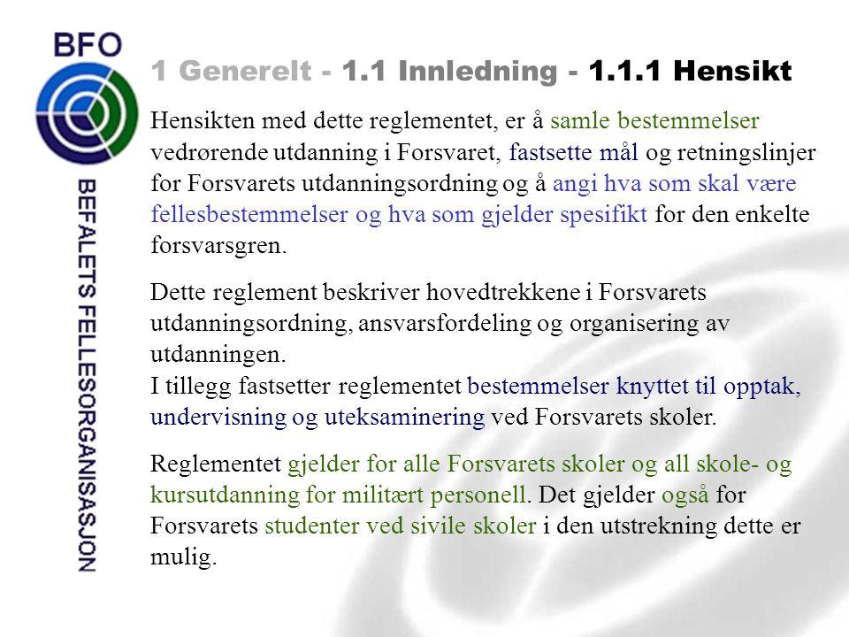 1 Generelt - 1.1 Innledning - 1.1.1 Hensikt