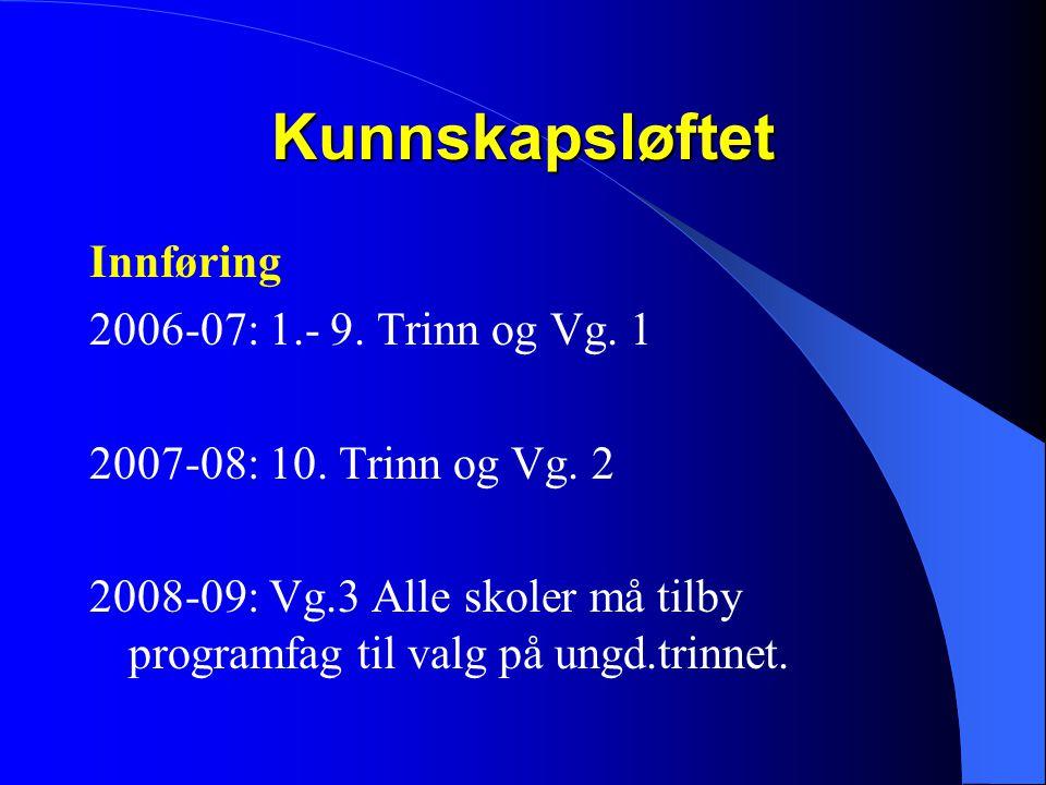Kunnskapsløftet Innføring 2006-07: 1.- 9. Trinn og Vg. 1