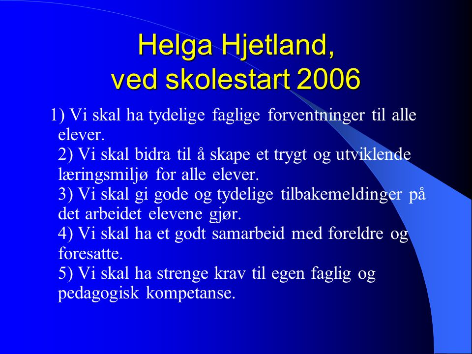 Helga Hjetland, ved skolestart 2006