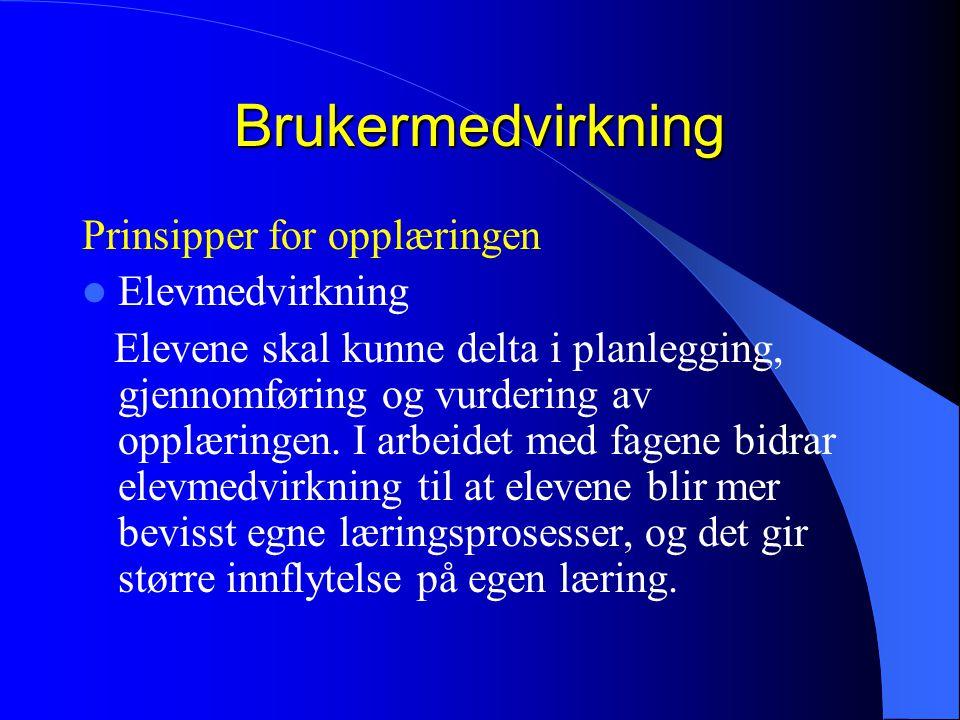 Brukermedvirkning Prinsipper for opplæringen Elevmedvirkning