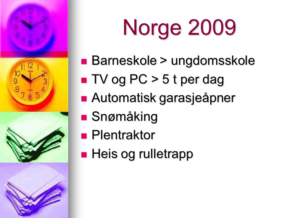 Norge 2009 Barneskole > ungdomsskole TV og PC > 5 t per dag