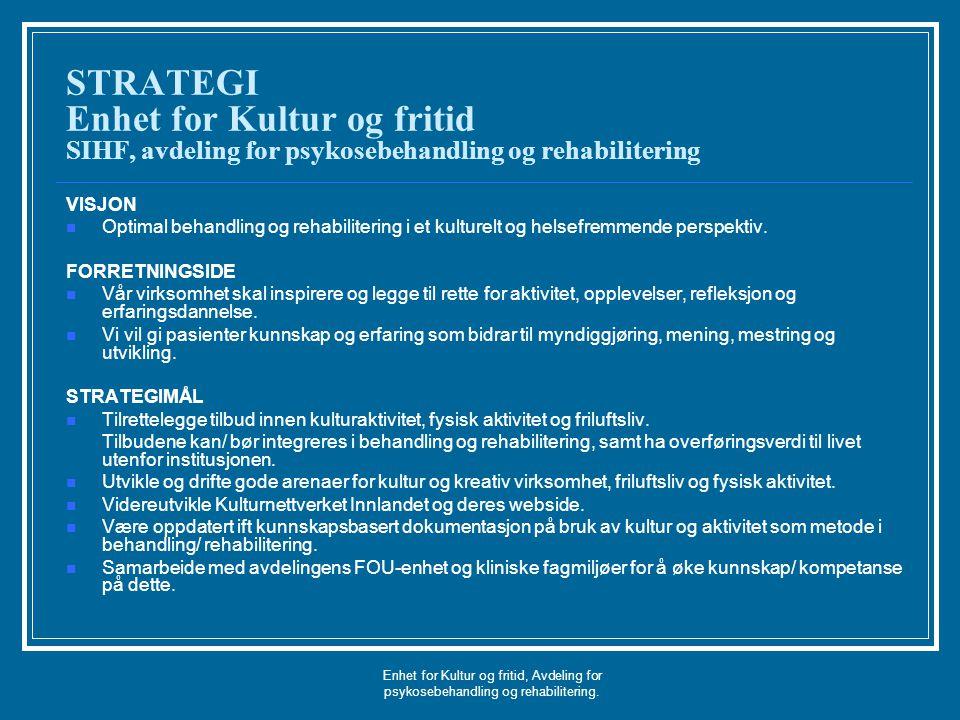 STRATEGI Enhet for Kultur og fritid SIHF, avdeling for psykosebehandling og rehabilitering
