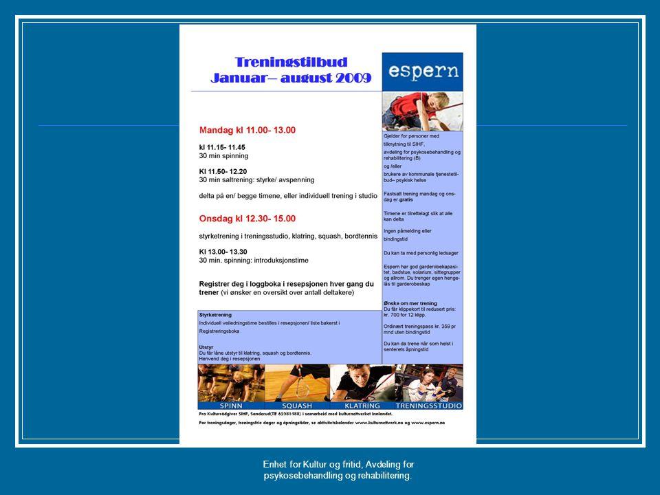Enhet for Kultur og fritid, Avdeling for psykosebehandling og rehabilitering.