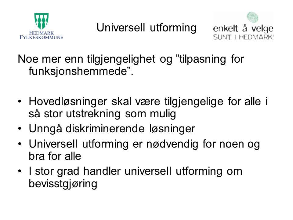 Universell utforming Noe mer enn tilgjengelighet og tilpasning for funksjonshemmede .