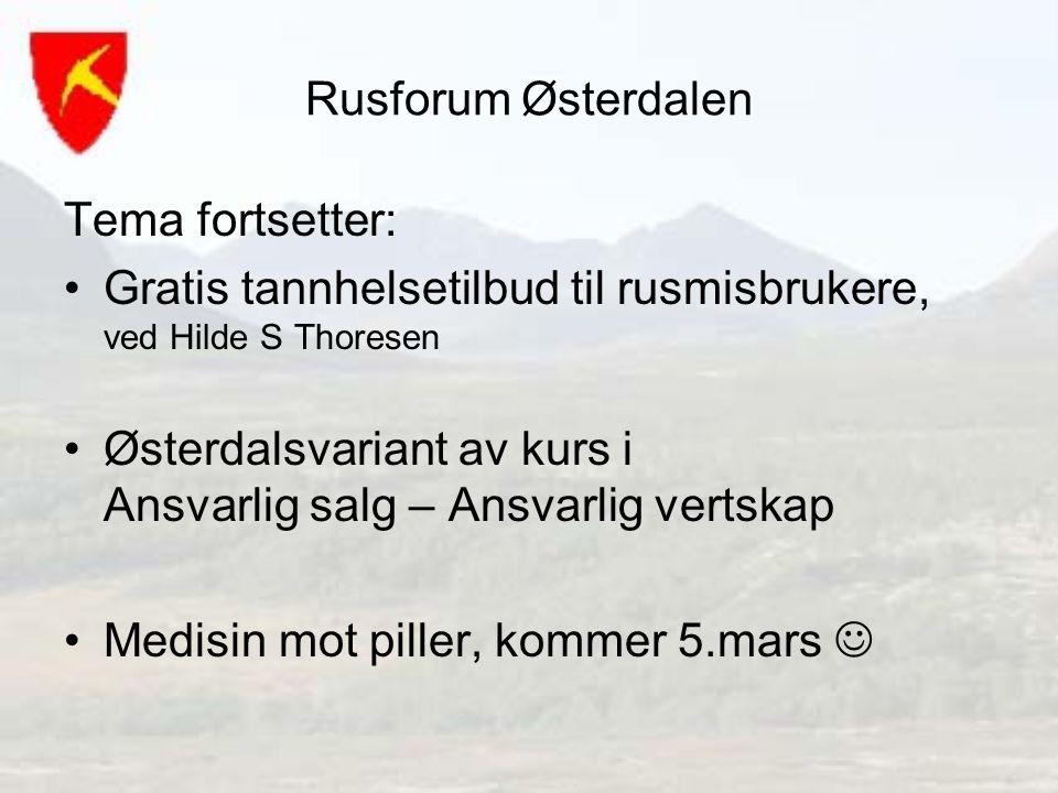 Rusforum Østerdalen Tema fortsetter: Gratis tannhelsetilbud til rusmisbrukere, ved Hilde S Thoresen.