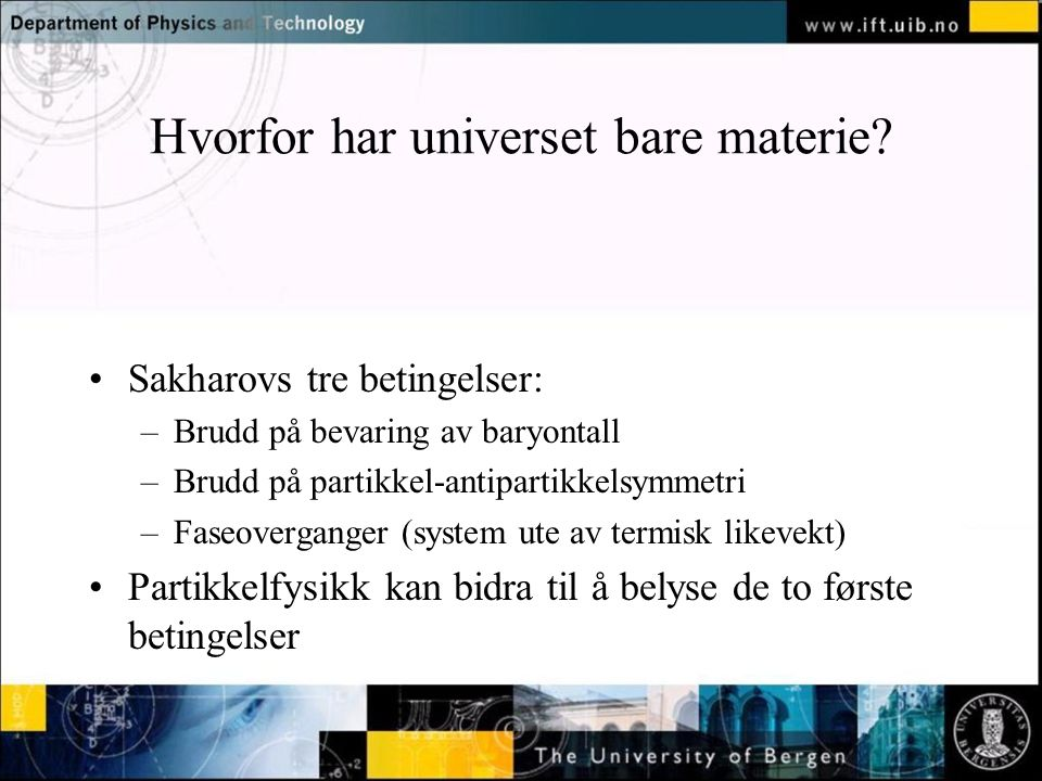 Hvorfor har universet bare materie