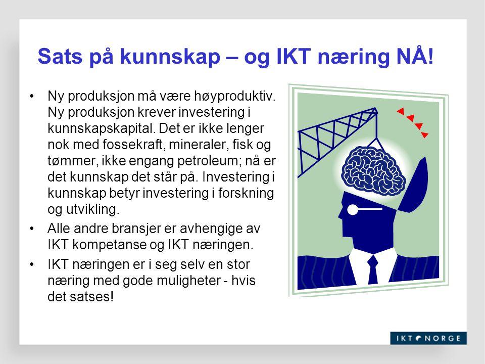 Sats på kunnskap – og IKT næring NÅ!