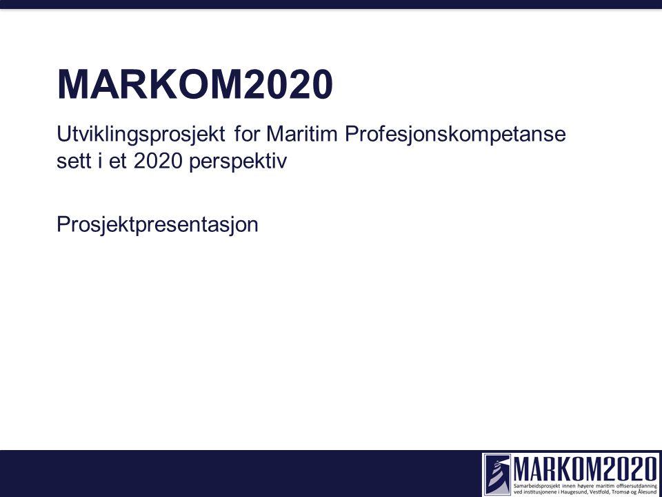 MARKOM2020 Utviklingsprosjekt for Maritim Profesjonskompetanse sett i et 2020 perspektiv.