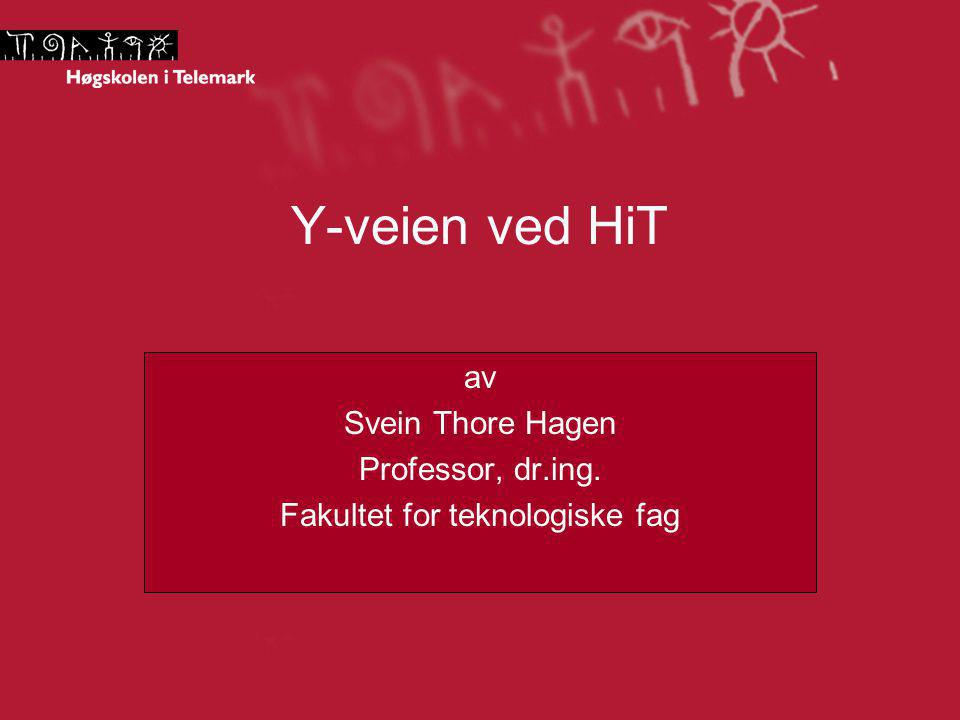 av Svein Thore Hagen Professor, dr.ing. Fakultet for teknologiske fag