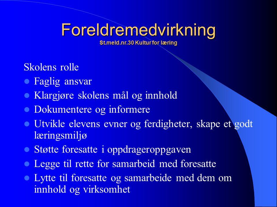 Foreldremedvirkning St.meld.nr.30 Kultur for læring