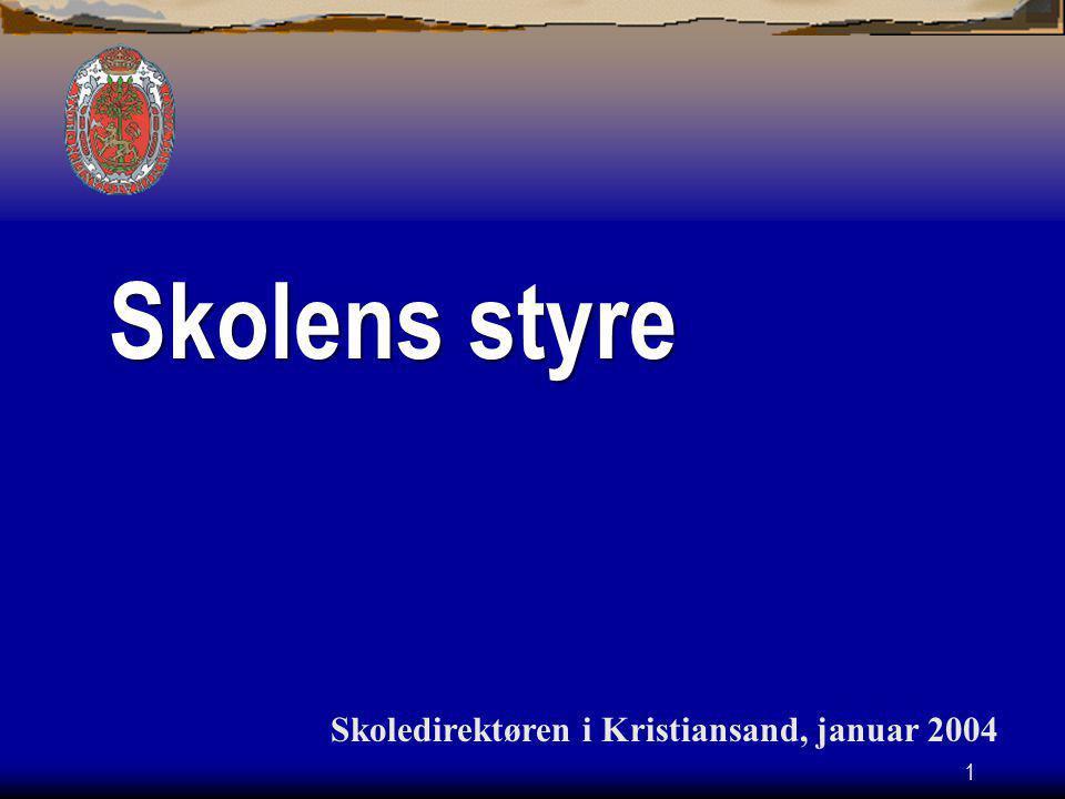 Skolens styre Skoledirektøren i Kristiansand, januar 2004