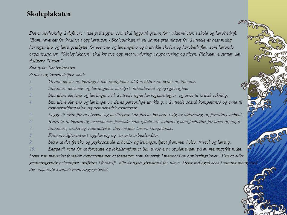 Skoleplakaten Det er nødvendig å definere visse prinsipper som skal ligge til grunn for virksomheten i skole og lærebedrift.