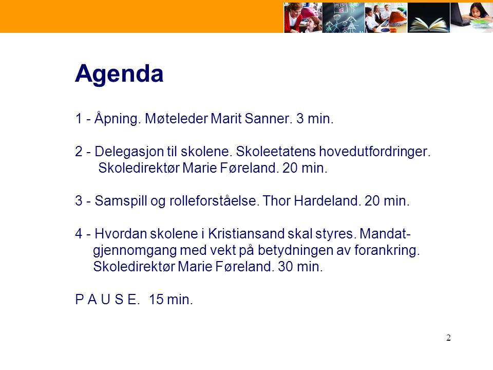 Agenda 1 - Åpning. Møteleder Marit Sanner. 3 min.