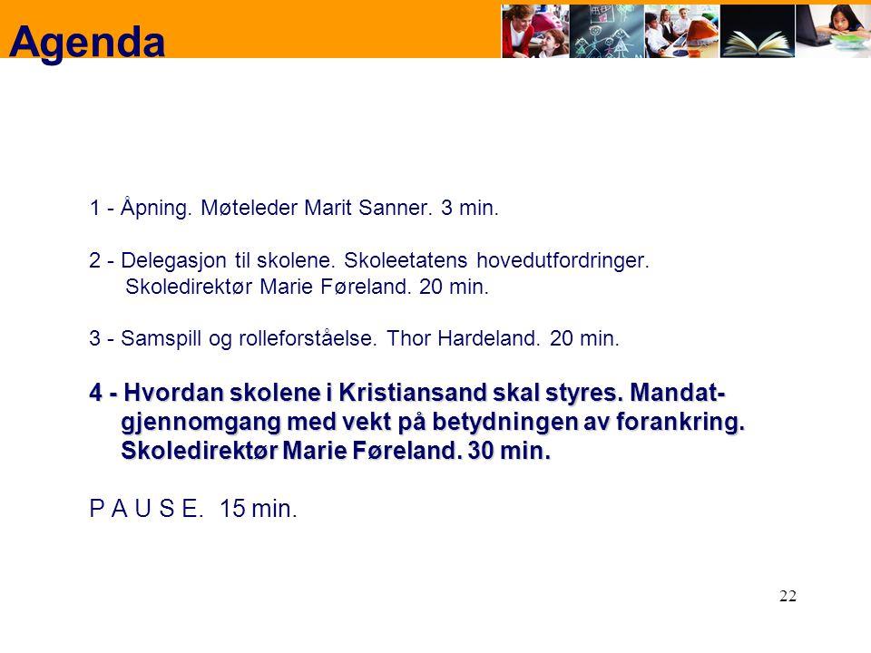 Agenda 1 - Åpning. Møteleder Marit Sanner. 3 min. 2 - Delegasjon til skolene. Skoleetatens hovedutfordringer.