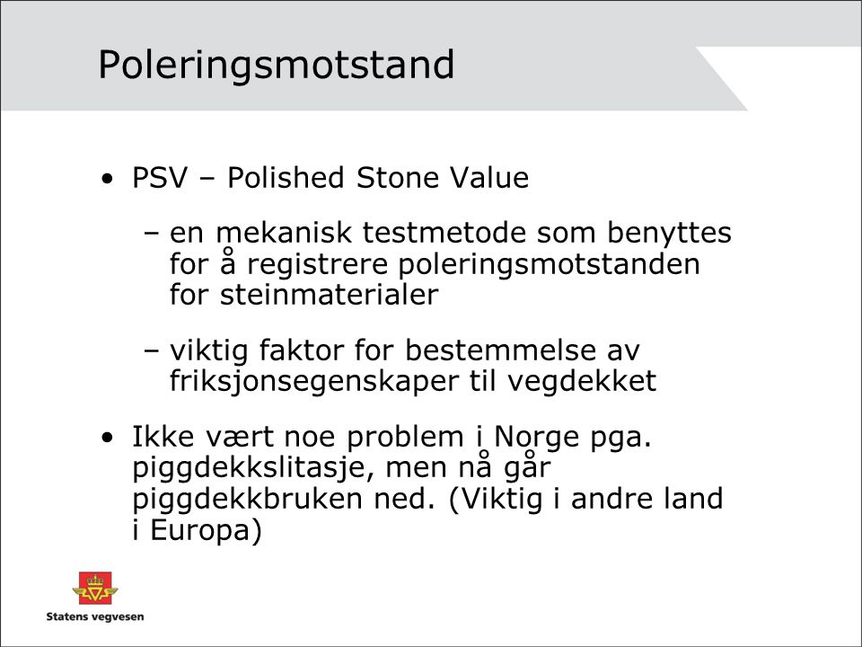 Poleringsmotstand PSV – Polished Stone Value
