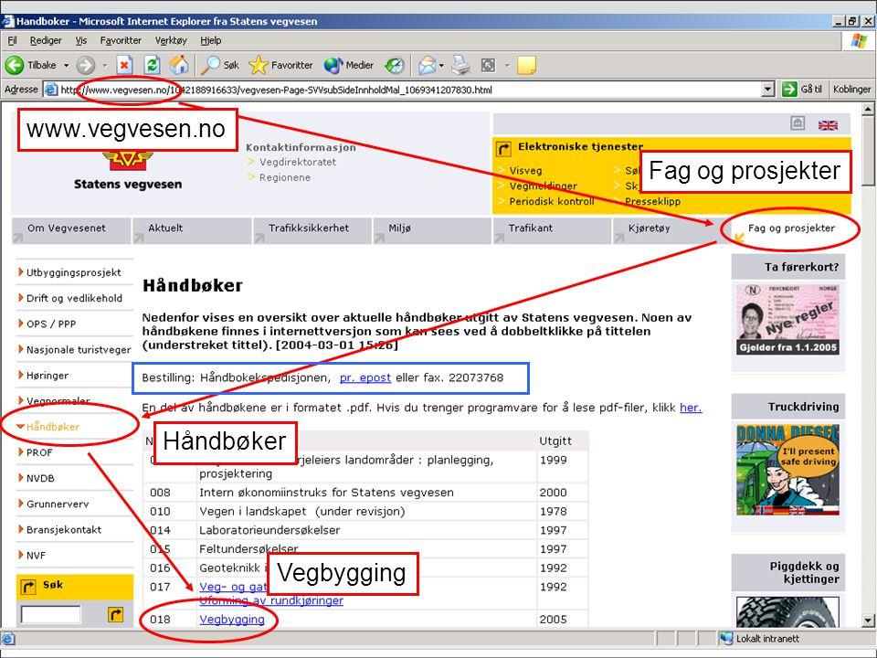 www.vegvesen.no Fag og prosjekter Håndbøker Vegbygging