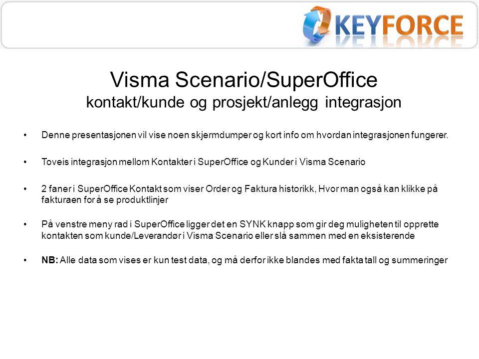 Visma Scenario/SuperOffice kontakt/kunde og prosjekt/anlegg integrasjon