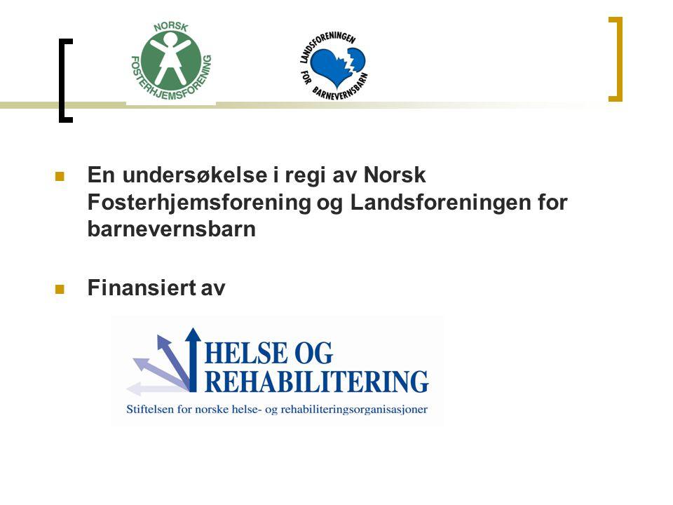 En undersøkelse i regi av Norsk Fosterhjemsforening og Landsforeningen for barnevernsbarn
