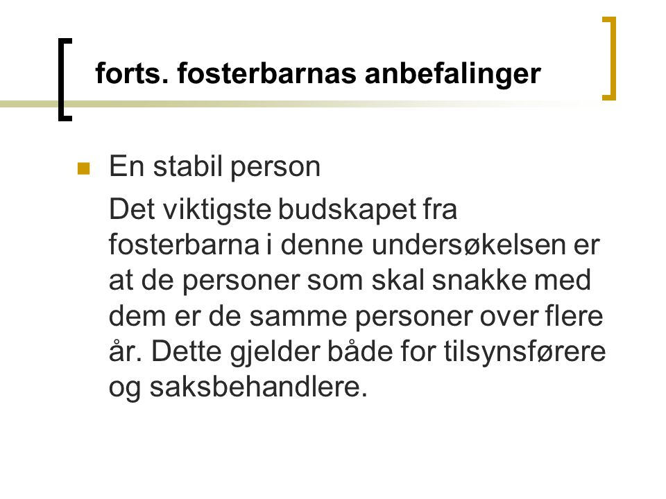 forts. fosterbarnas anbefalinger
