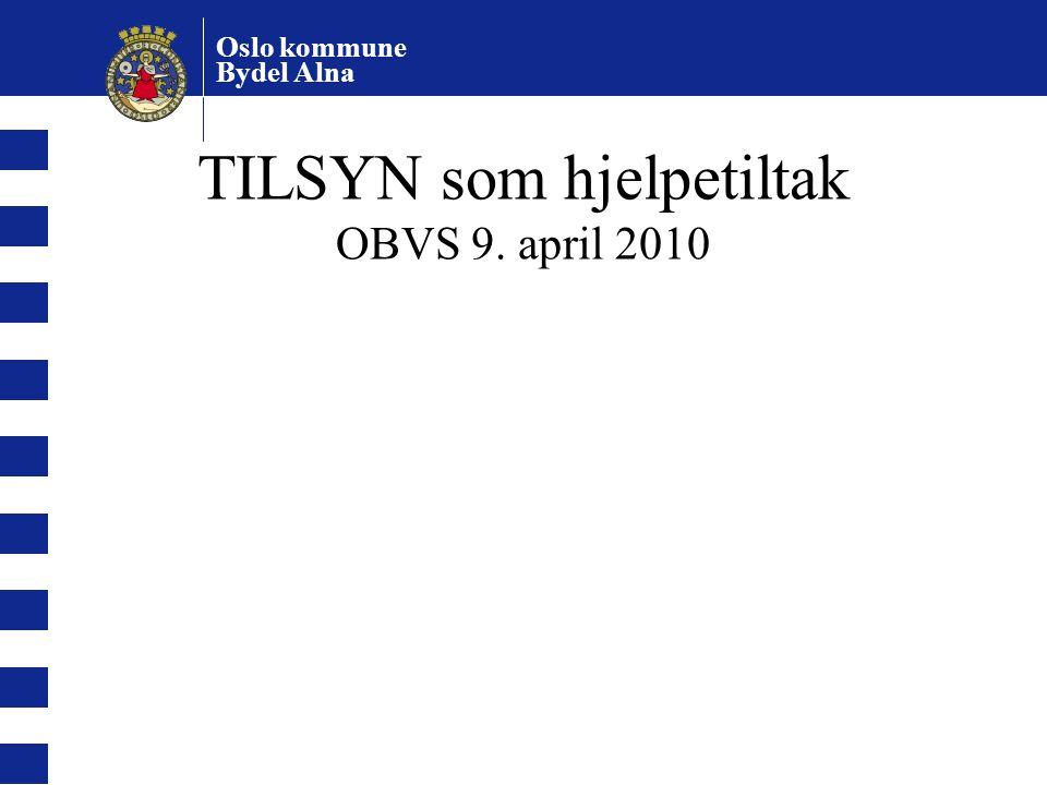 TILSYN som hjelpetiltak OBVS 9. april 2010