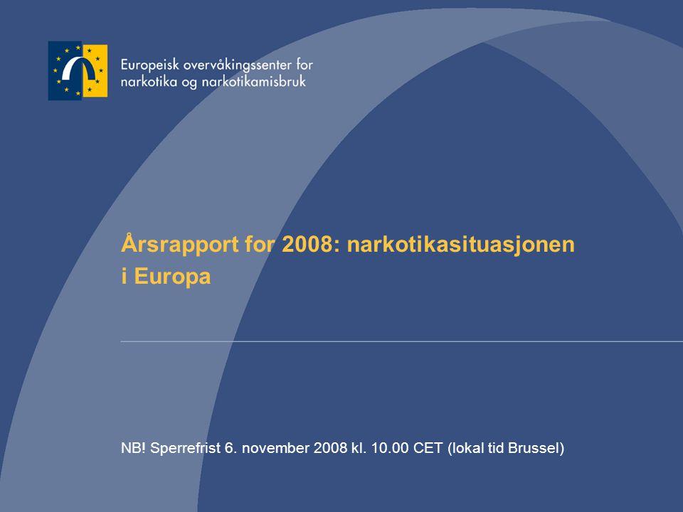 Årsrapport for 2008: narkotikasituasjonen i Europa