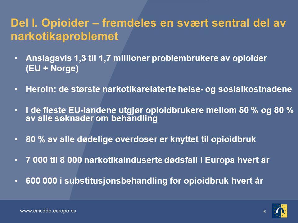 Del I. Opioider – fremdeles en svært sentral del av narkotikaproblemet