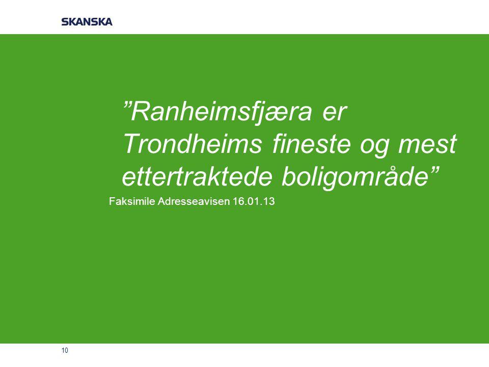 Ranheimsfjæra er Trondheims fineste og mest ettertraktede boligområde