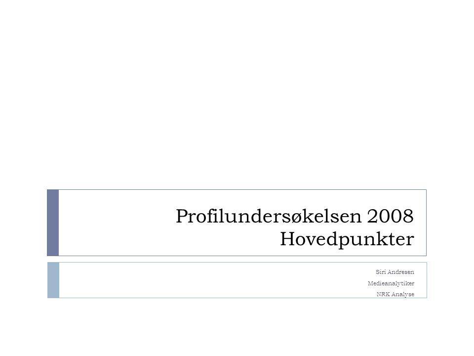 Profilundersøkelsen 2008 Hovedpunkter