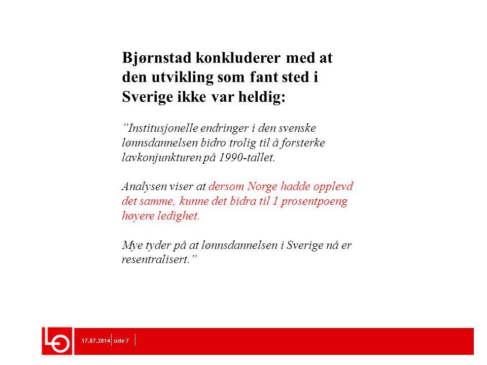 Bjørnstad konkluderer med at den utvikling som fant sted i Sverige ikke var heldig: