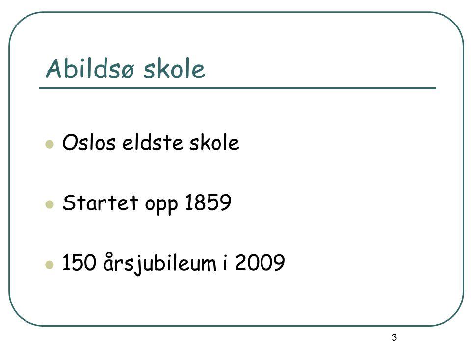 Abildsø skole Oslos eldste skole Startet opp 1859