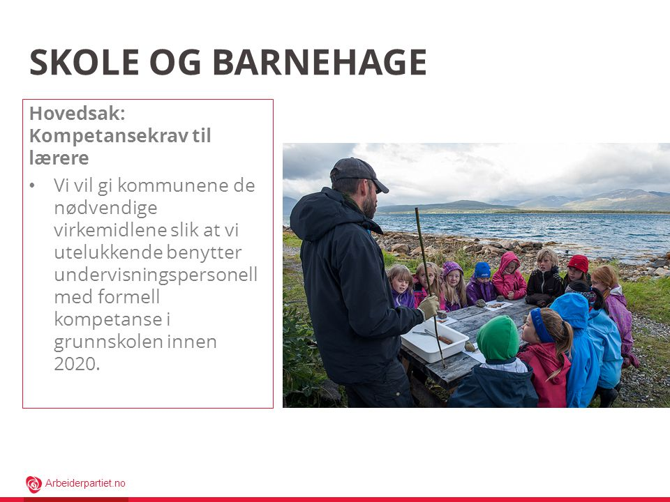 Skole og barnehage Hovedsak: Kompetansekrav til lærere