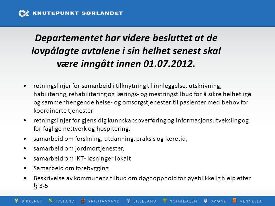 Departementet har videre besluttet at de lovpålagte avtalene i sin helhet senest skal være inngått innen 01.07.2012.