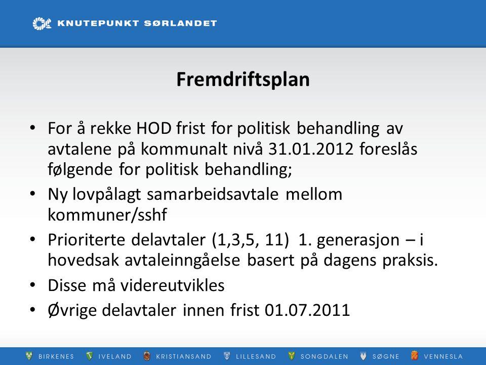 Fremdriftsplan For å rekke HOD frist for politisk behandling av avtalene på kommunalt nivå 31.01.2012 foreslås følgende for politisk behandling;