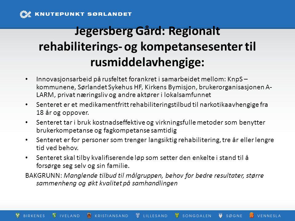 Jegersberg Gård: Regionalt rehabiliterings- og kompetansesenter til rusmiddelavhengige: