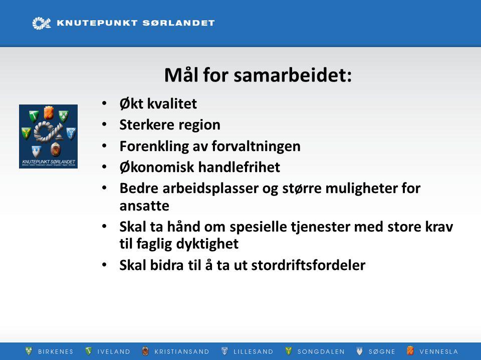 Mål for samarbeidet: Økt kvalitet Sterkere region