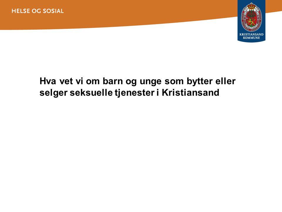 Hva vet vi om barn og unge som bytter eller selger seksuelle tjenester i Kristiansand
