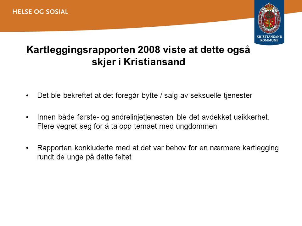Kartleggingsrapporten 2008 viste at dette også skjer i Kristiansand