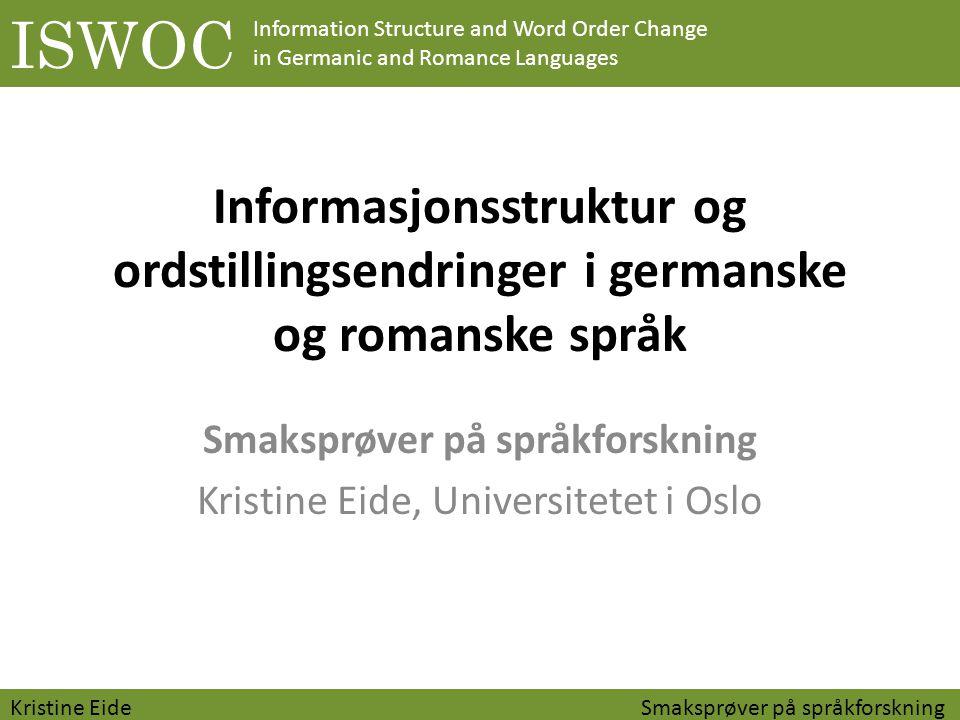 Smaksprøver på språkforskning Kristine Eide, Universitetet i Oslo