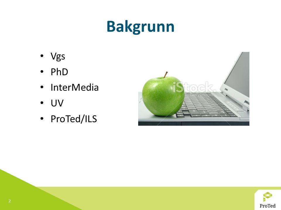 Bakgrunn Vgs PhD InterMedia UV ProTed/ILS