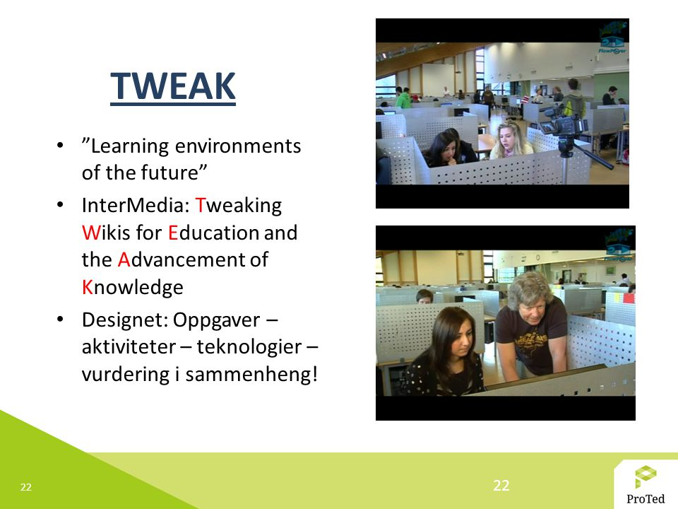 TWEAK Learning environments of the future