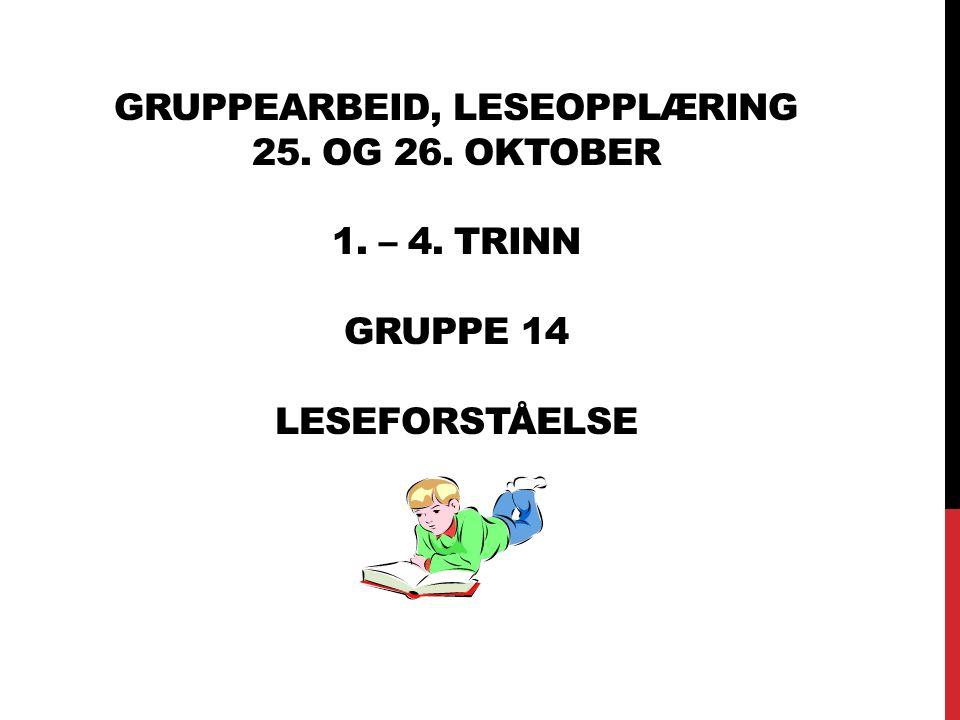 Gruppearbeid, Leseopplæring 25. og 26. oktober 1. – 4
